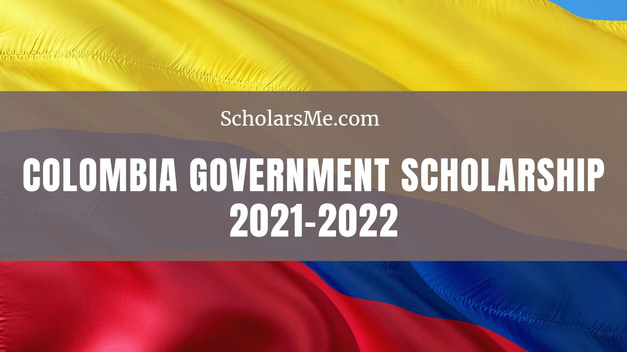 You are currently viewing কলম্বিয়া সরকারি স্কলারশিপ ২০২০/২০২১ | Colombia Government Scholarship 2021-2022