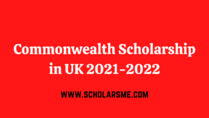 Read more about the article Commonwealth Scholarship in UK 2021-2022