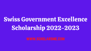 Read more about the article Swiss Government Excellence Scholarship 2022-2023