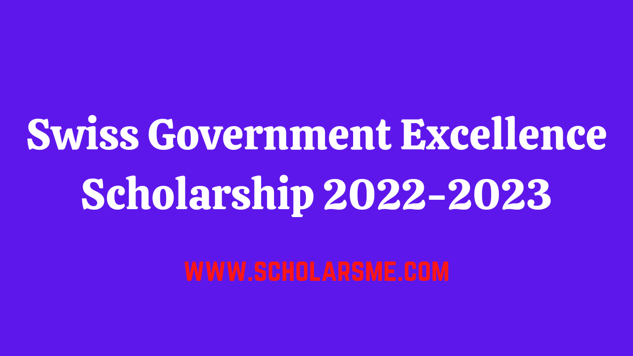 You are currently viewing Swiss Government Excellence Scholarship 2022-2023