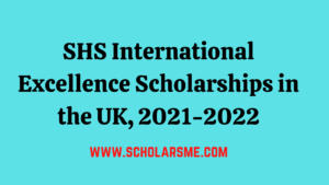 Read more about the article SHS International Excellence Scholarships in UK 2021-2022