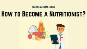 Read more about the article How to Become a Nutritionist | Step by Step Guide