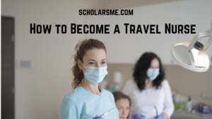 Read more about the article How to Become a Travel Nurse | Step by Step Traveling Nursing Guide