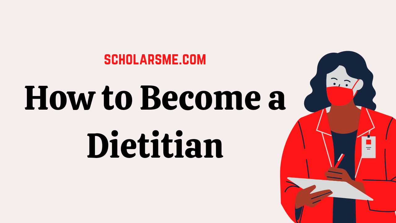 Read more about the article How to Become a Dietitian | Step by Step Guide