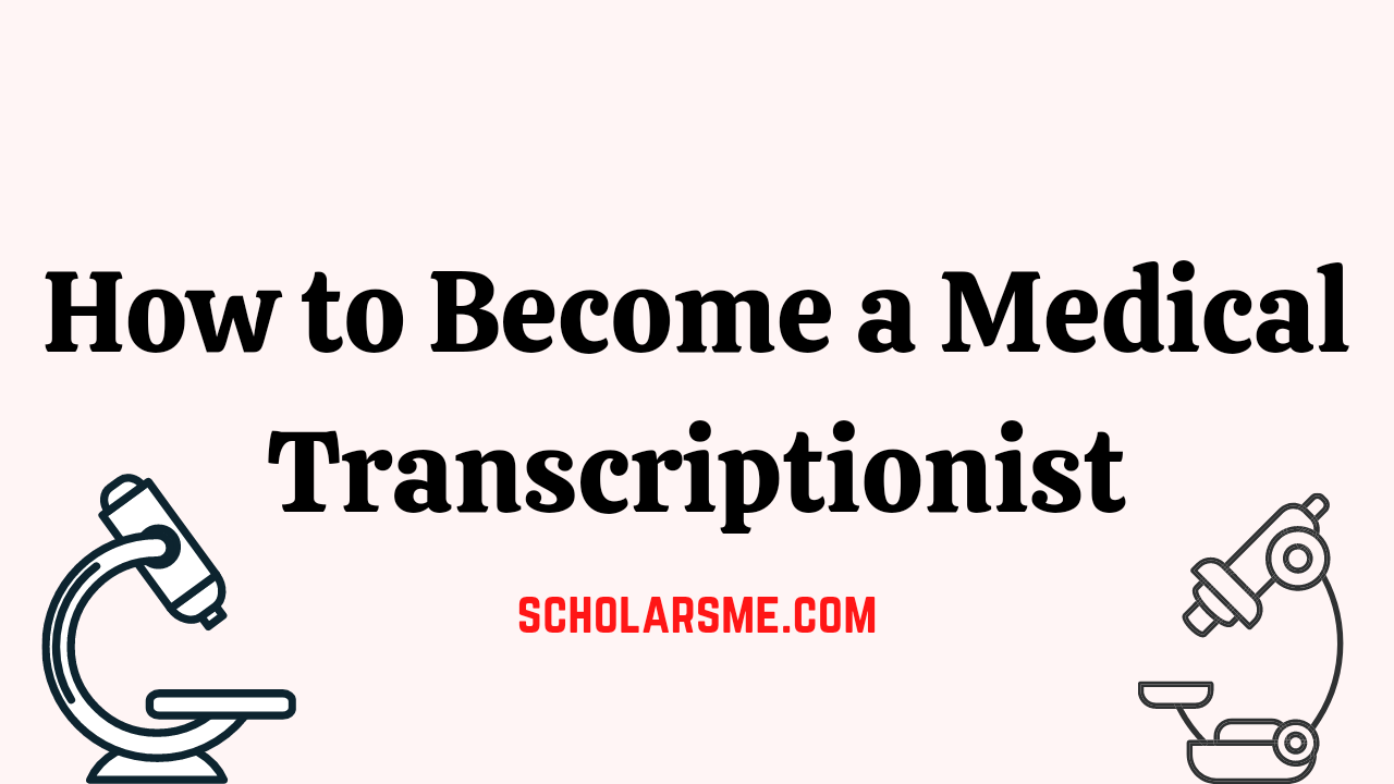 Read more about the article How to Become a Medical Transcription | Get Transcriptionist Diploma