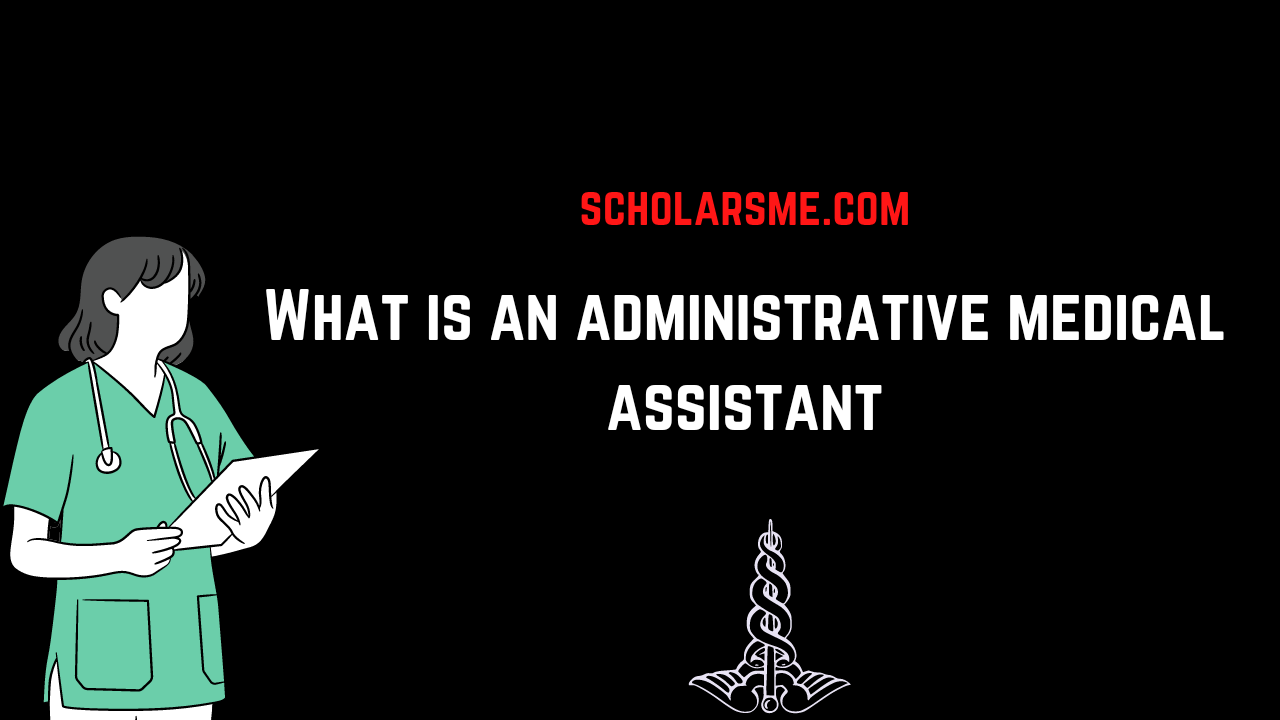 Read more about the article What is an Administrative Medical Assistant